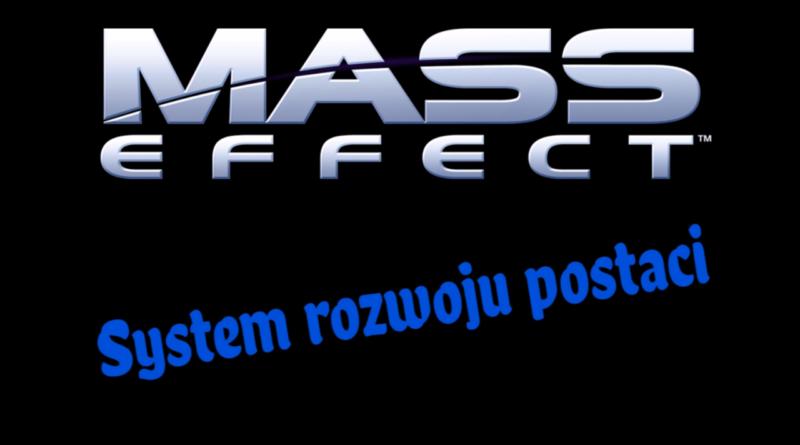 Mass effect rozwój postaci