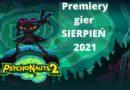 Premiery gier – SIERPIEŃ 2021